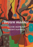 brown madder: Clyde Hopkins Recent Paintings