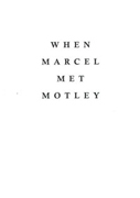 #10 When Marcel Met Motley